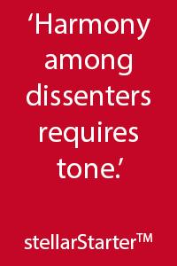 Harmony among dissenters requires tone